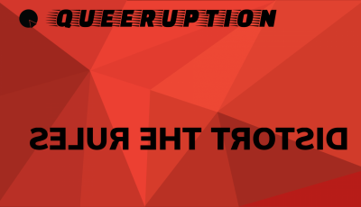 Queeruption: Distort the Rules